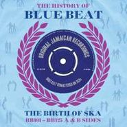 Various Artists, The History Of Blue Beat: The Birth Of Ska (BB101 - BB125 A & B Sides) (CD)
