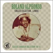 Roland Alphonso, Singles Collection... & More (CD)