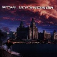 The Lightning Seeds, Like You Do... Best Of The Lightning Seeds (CD)
