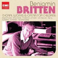 Benjamin Britten, Choral Works & Operas For Children (CD)