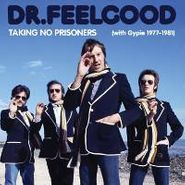 Dr. Feelgood, Taking No Prisoners (With Gypie 1977-1981) (CD)