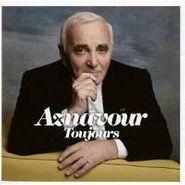 Charles Aznavour, Aznavour Toujours (CD)