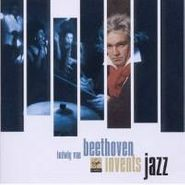 Various Artists, Beethoven Invents Jazz (CD)