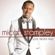 Micah Stampley, Love Never Fails (CD)