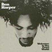 Ben Harper, Welcome To The Cruel World