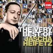 Jascha Heifetz, Very Best Of Jascha Heifetz