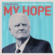 Various Artists, My Hope: Songs Inspired By The Message And Mission Of Billy Graham (CD)