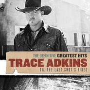 Trace Adkins, The Definitive Greatest Hits: Til The Last Shot Is Fired(CD)