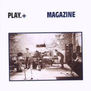 Magazine, Play.+ [Deluxe Edition] (CD)