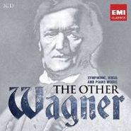 Richard Wagner, Wagner: The Other Wagner - Symphonic, Vocal & Piano Music