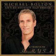 Michael Bolton, Ain't No Mountain High Enough: A Tribute to Hitsville (CD)