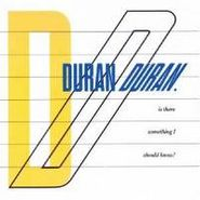 "Duran Duran, Is There Something I Should Know?  (12"")"