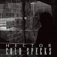 "Cold Specks, Hector (7"")"