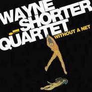 Wayne Shorter, Without A Net (CD)