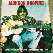 Jackson Browne, Live At The Main Point - September 7th 1975 (CD)