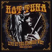 Hot Tuna, Live At The Fillmore West 3rd July 1971 (LP)