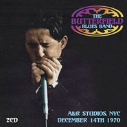 The Butterfield Blues Band, A&R Studios, NYC, December 14th 1970 (CD)