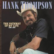 Hank Thompson, Pathway Of My Life 1966-86 (CD)