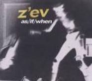 Z'ev, As / If / When (CD)