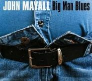 John Mayall, Big Man Blues (CD)