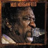 Mud Morganfield, Blues Is In My Blood (CD)