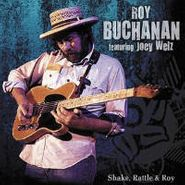 Roy Buchanan, Shake Rattle & Roy (CD)