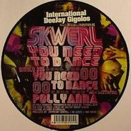 "Skwerl, You Need To Dance Ep (12"")"