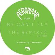 """Aeroplane, We Can't Fly Remixes (12"""")"""