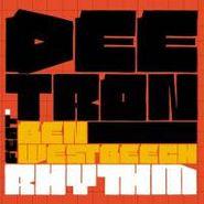 """Deetron, Rhythm Feat. Ben Westbeech (12"""")"""