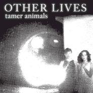 Other Lives, Tamer Animals (CD)