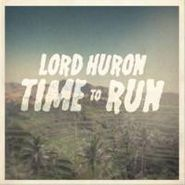 """Lord Huron, Time To Run (12"""")"""