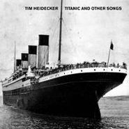 Tim Heidecker, Titanic And Other Songs (LP)