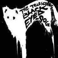 """The Telescopes, Black Eyed Dog (7"""")"""
