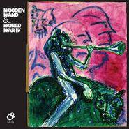 Wooden Wand, Wooden Wand & The World War IV (LP)
