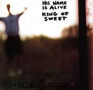 His Name Is Alive, King Of Sweet (LP)