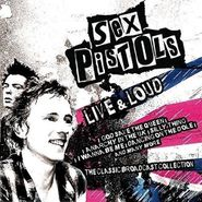 Sex Pistols, Live & Loud - The Classic Broadcast Collection (CD)