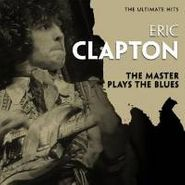 Eric Clapton, The Ultimate Hits: The Master Plays The Blues (CD)