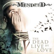 Mendeed, Dead Live By Love (CD)