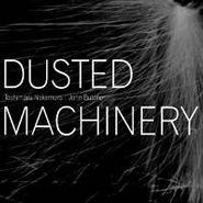 Toshimaru Nakamura, Dusted Machinery (CD)
