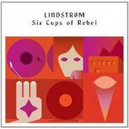 Lindstrøm, Six Cups Of Rebel (CD)
