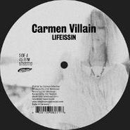 "Carmen Villain, Lifeissin (12"")"