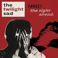 The Twilight Sad, Forget The Night Ahead (LP)