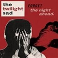 The Twilight Sad, Forget The Night Ahead (CD)