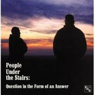 People Under The Stairs, Question In The Form Of An Answer (CD)