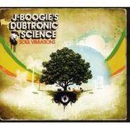 J. Boogie's Dubtronic Science, Soul Vibrations (CD)