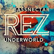 Underworld, Rez (bassnectar Remix)