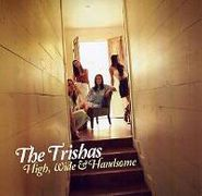 The Trishas, High Wide & Handsome (CD)