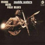 Muddy Waters, More Real Folk Blues [180 Gram Vinyl] (LP)