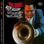 Dizzy Gillespie, New Wave! / Dizzy On The French Riviera (CD)