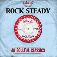 Various Artists, Island Records Presents Rock Steady 1967 To 1968: 40 Soulful Classics (CD)